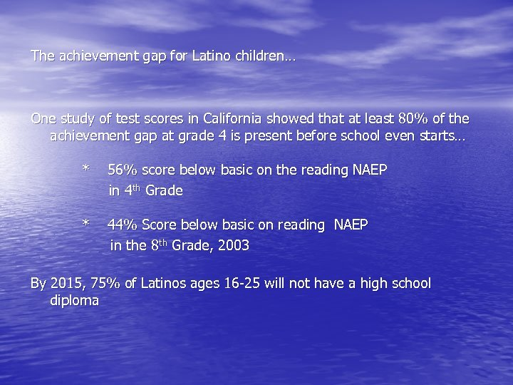 The achievement gap for Latino children… One study of test scores in California showed