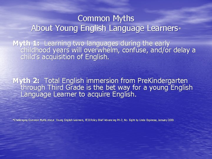 Common Myths About Young English Language Learners* Myth 1: Learning two languages during the