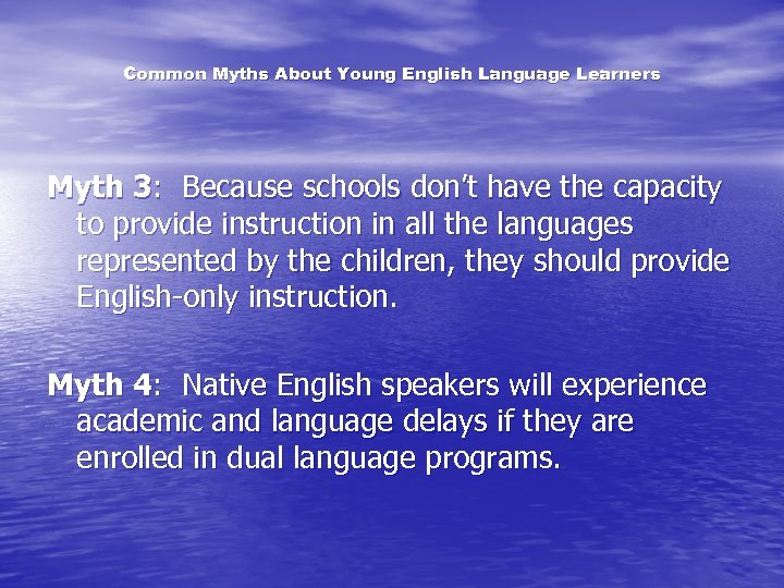 Common Myths About Young English Language Learners Myth 3: Because schools don't have the