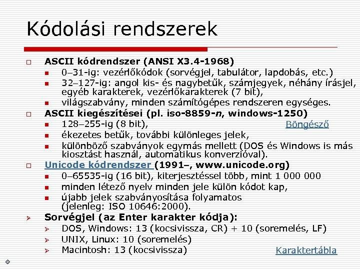 Kódolási rendszerek o o o Ø ASCII kódrendszer (ANSI X 3. 4 -1968) n