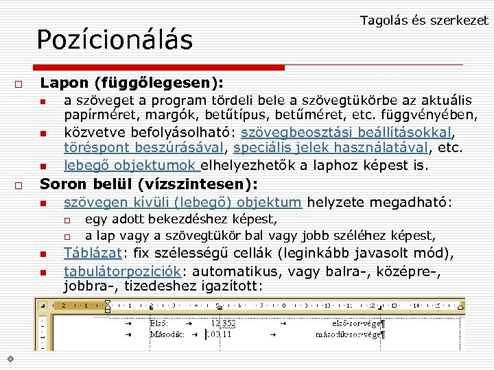 Pozícionálás o Lapon (függőlegesen): n n n o Tagolás és szerkezet a szöveget a