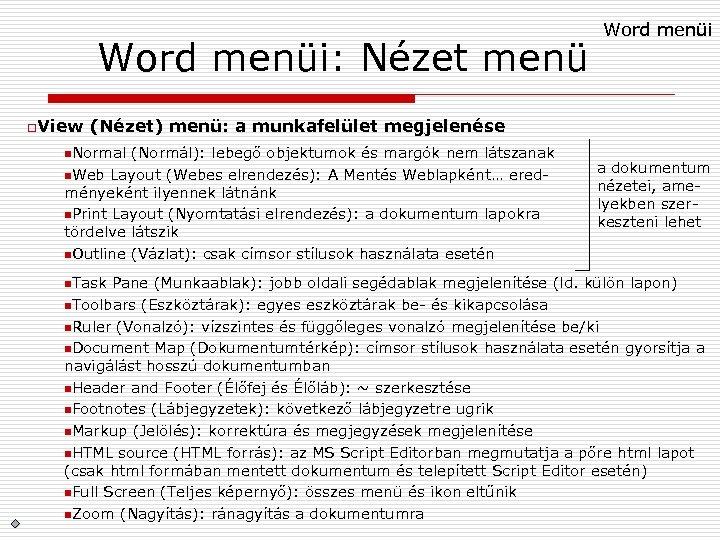 Word menüi: Nézet menü o. View Word menüi (Nézet) menü: a munkafelület megjelenése n.