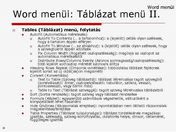 Word menüi: Táblázat menü II. o Tables (Táblázat) menü, folytatás n n n n