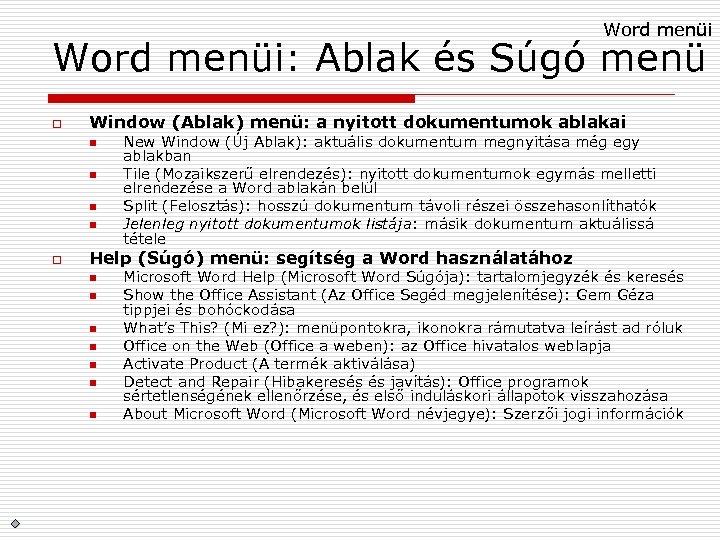 Word menüi: Ablak és Súgó menü o Window (Ablak) menü: a nyitott dokumentumok ablakai