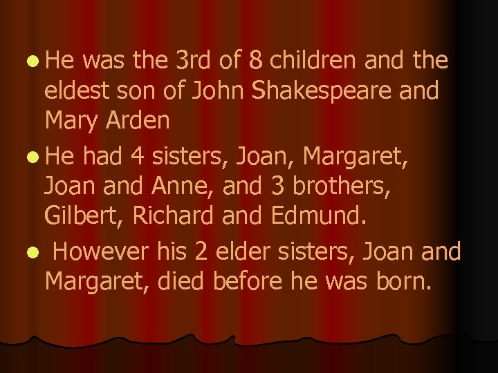 l He was the 3 rd of 8 children and the eldest son of
