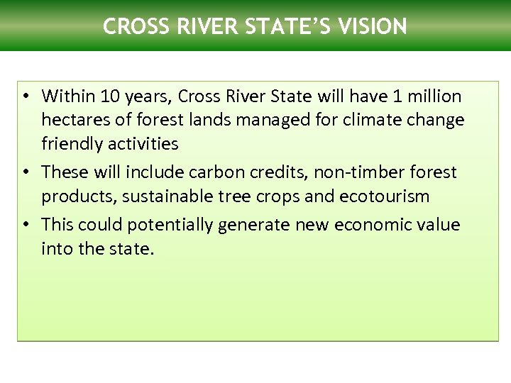 CROSS RIVER STATE'S VISION LAC forest program: FCPF • Within 10 years, Cross River