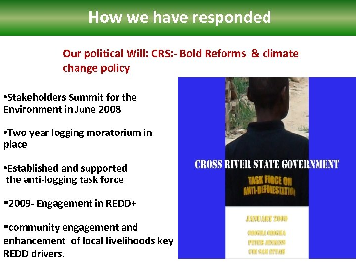 How we have responded Our political Will: CRS: - Bold Reforms & climate change