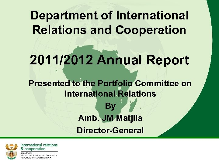 Department of International Relations and Cooperation 2011/2012 Annual Report Presented to the Portfolio Committee