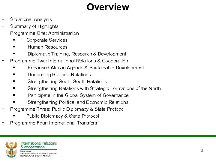 Overview • • • Situational Analysis Summary of Highlights Programme One: Administration § Corporate