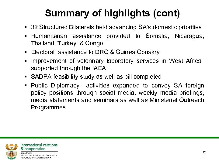 Summary of highlights (cont) § 32 Structured Bilaterals held advancing SA's domestic priorities §
