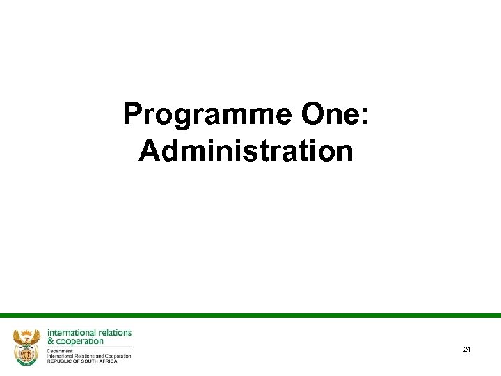 Programme One: Administration 24