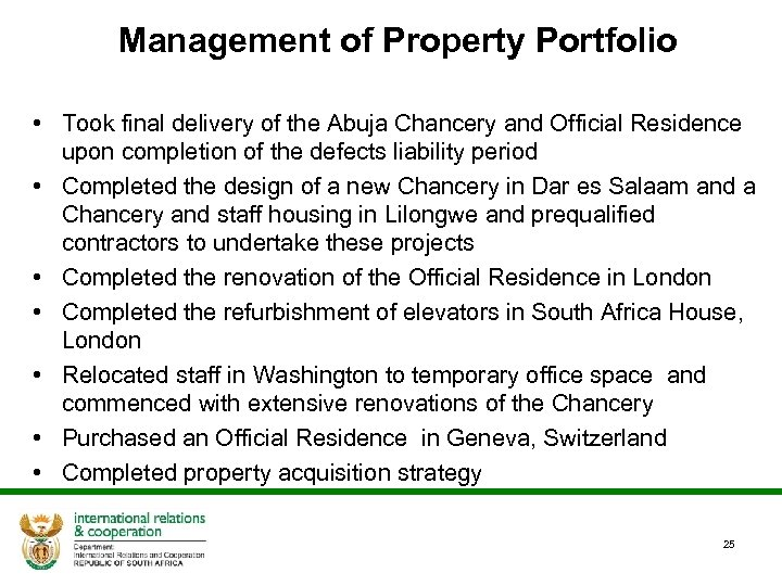 Management of Property Portfolio • Took final delivery of the Abuja Chancery and Official