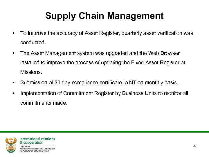 Supply Chain Management • To improve the accuracy of Asset Register, quarterly asset verification