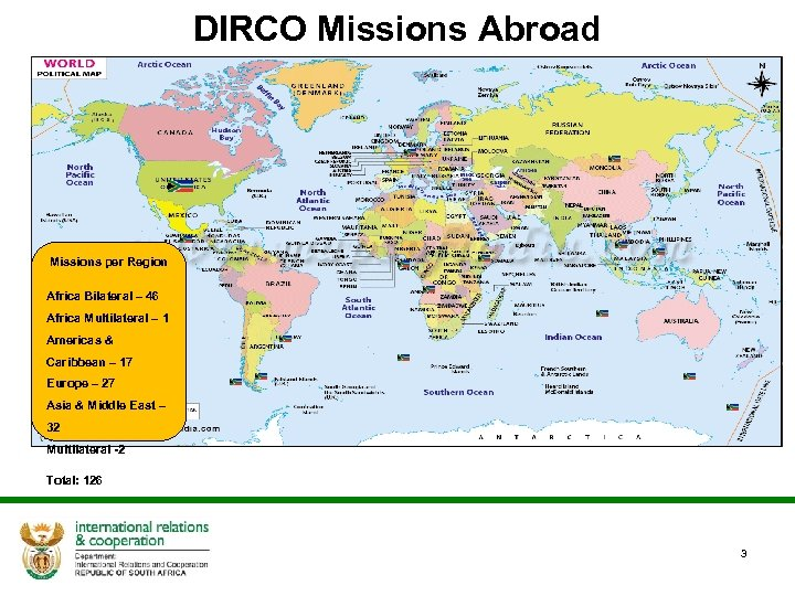 DIRCO Missions Abroad Missions per Region Africa Bilateral – 46 Africa Multilateral – 1