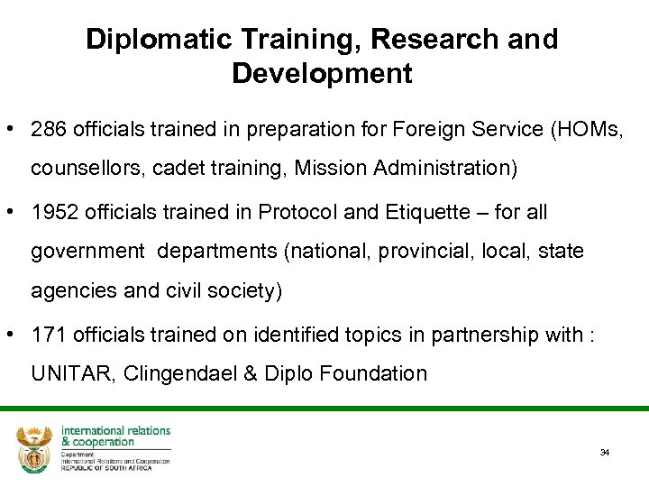 Diplomatic Training, Research and Development • 286 officials trained in preparation for Foreign Service