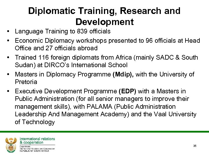 Diplomatic Training, Research and Development • Language Training to 839 officials • Economic Diplomacy