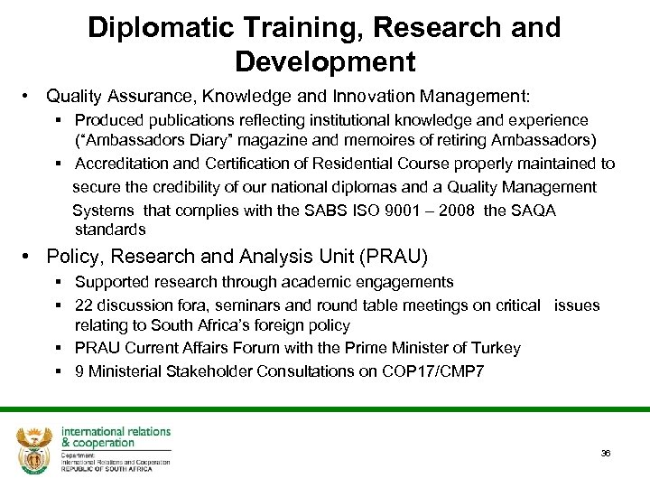 Diplomatic Training, Research and Development • Quality Assurance, Knowledge and Innovation Management: § Produced