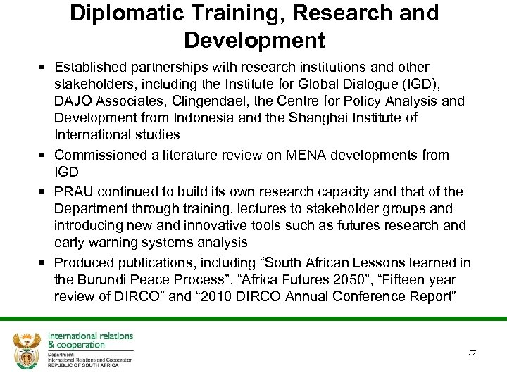 Diplomatic Training, Research and Development § Established partnerships with research institutions and other stakeholders,
