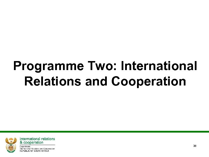 Programme Two: International Relations and Cooperation 38
