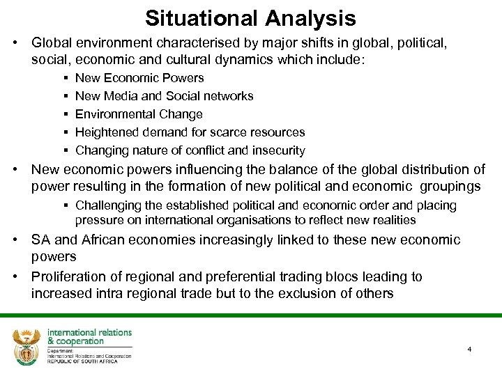 Situational Analysis • Global environment characterised by major shifts in global, political, social, economic
