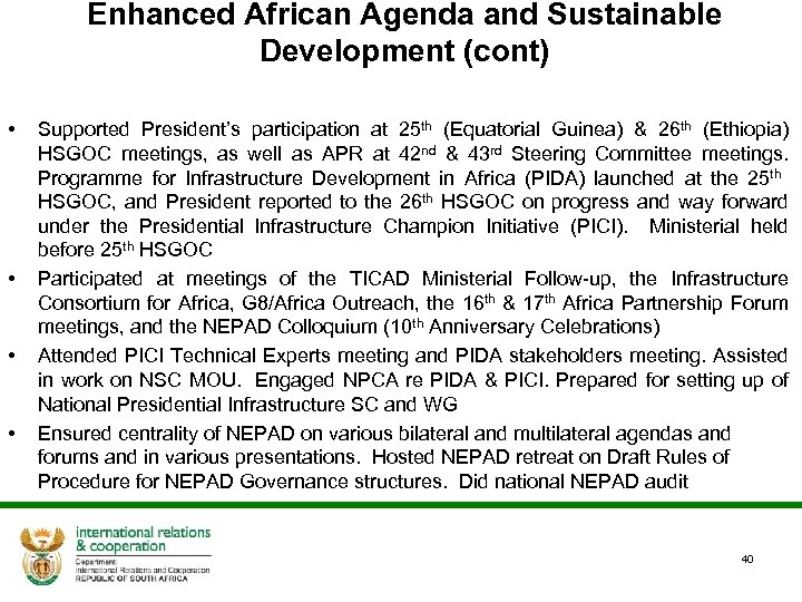 Enhanced African Agenda and Sustainable Development (cont) • • Supported President's participation at 25