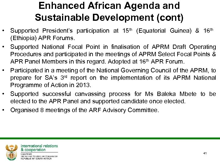 Enhanced African Agenda and Sustainable Development (cont) • Supported President's participation at 15 th