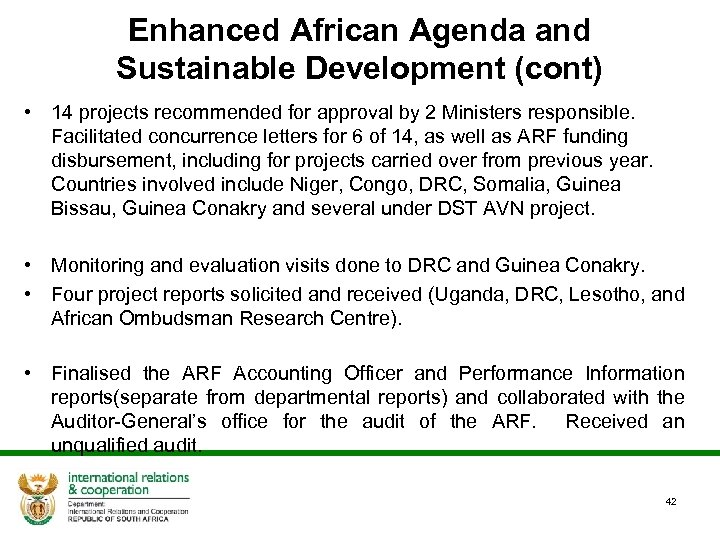 Enhanced African Agenda and Sustainable Development (cont) • 14 projects recommended for approval by