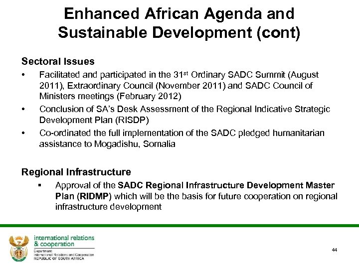 Enhanced African Agenda and Sustainable Development (cont) Sectoral Issues • • • Facilitated and