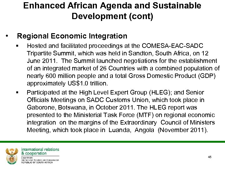 Enhanced African Agenda and Sustainable Development (cont) • Regional Economic Integration § § Hosted