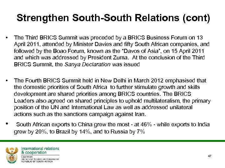 Strengthen South-South Relations (cont) • The Third BRICS Summit was preceded by a BRICS