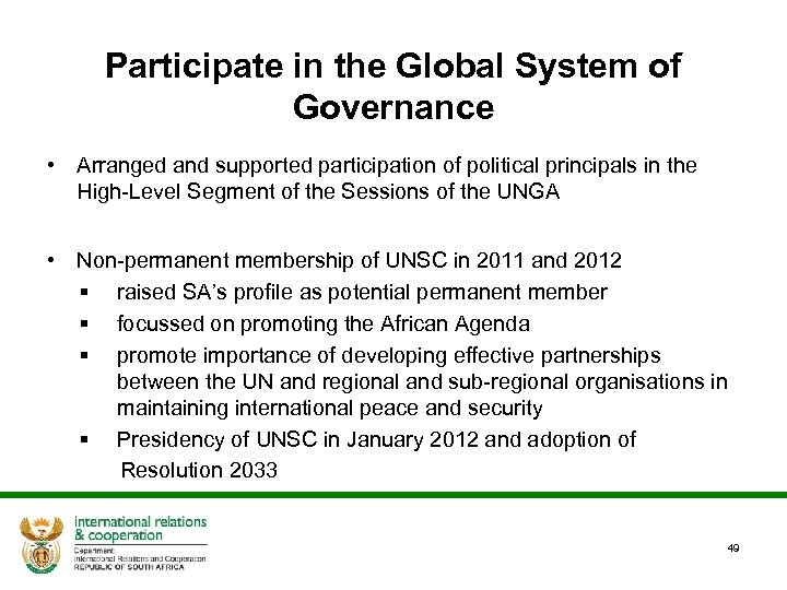 Participate in the Global System of Governance • Arranged and supported participation of political
