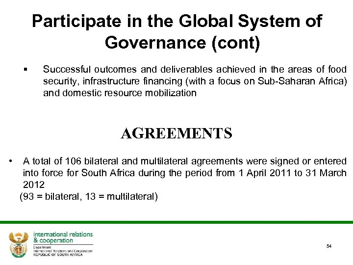 Participate in the Global System of Governance (cont) § Successful outcomes and deliverables