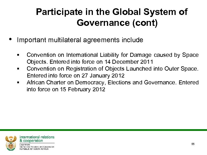 Participate in the Global System of Governance (cont) • Important multilateral agreements include