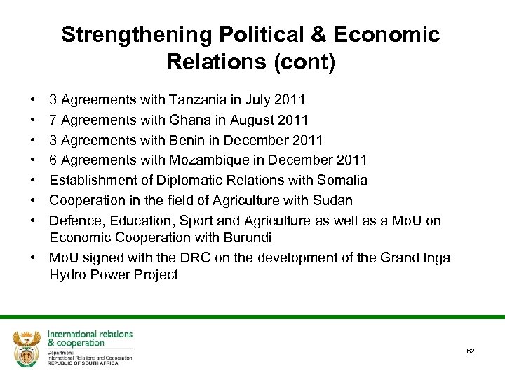 Strengthening Political & Economic Relations (cont) • • 3 Agreements with Tanzania in July