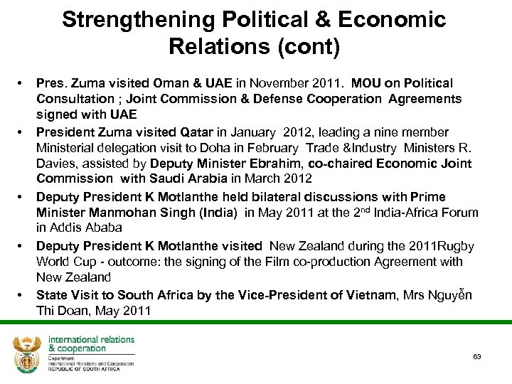 Strengthening Political & Economic Relations (cont) • • • Pres. Zuma visited Oman &