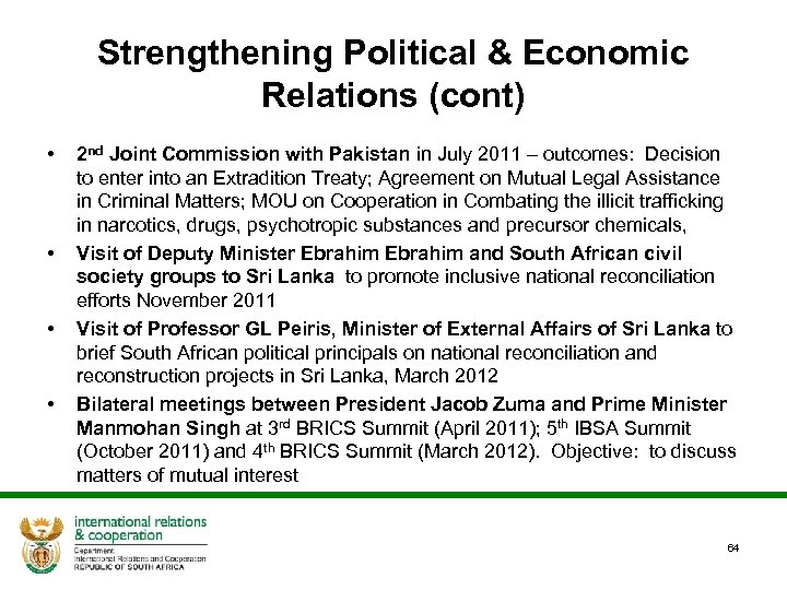 Strengthening Political & Economic Relations (cont) • • 2 nd Joint Commission with Pakistan