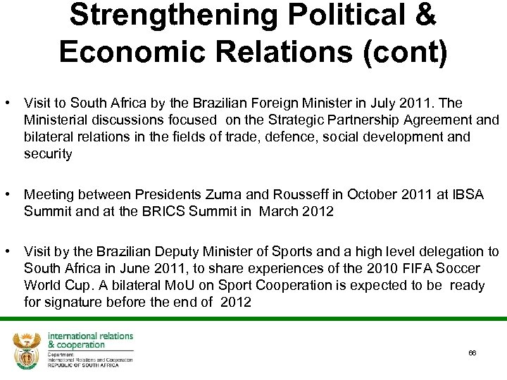 Strengthening Political & Economic Relations (cont) • Visit to South Africa by the Brazilian