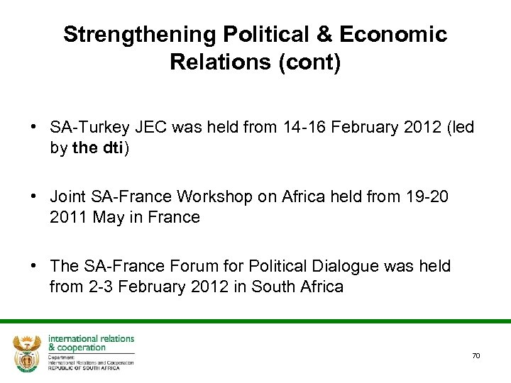 Strengthening Political & Economic Relations (cont) • SA-Turkey JEC was held from 14 -16