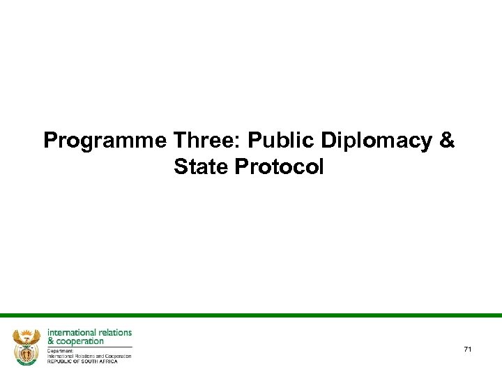 Programme Three: Public Diplomacy & State Protocol 71