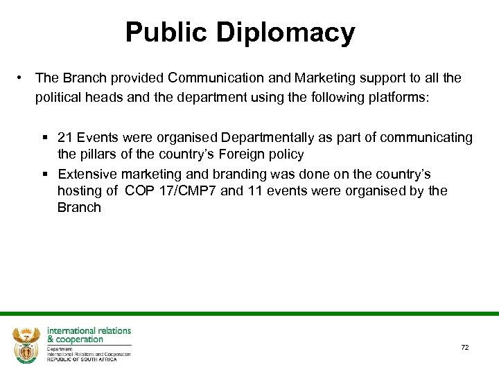 Public Diplomacy • The Branch provided Communication and Marketing support to all the political
