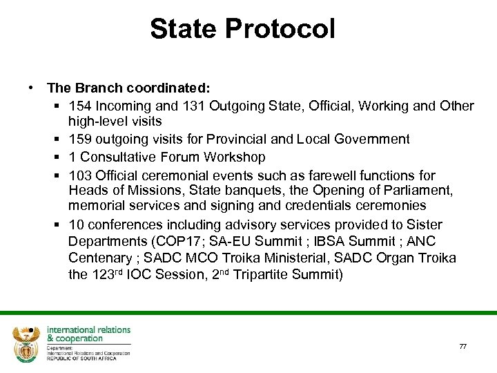 State Protocol • The Branch coordinated: § 154 Incoming and 131 Outgoing State, Official,