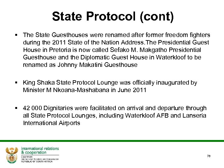 State Protocol (cont) § The State Guesthouses were renamed after former freedom fighters during