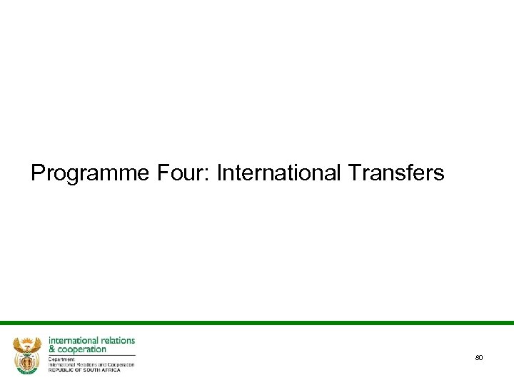Programme Four: International Transfers 80
