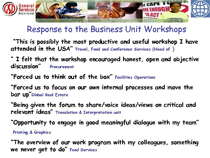 """Response to the Business Unit Workshops """"This is possibly the most productive and useful"""