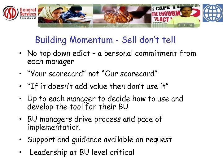 Building Momentum - Sell don't tell • No top down edict – a personal