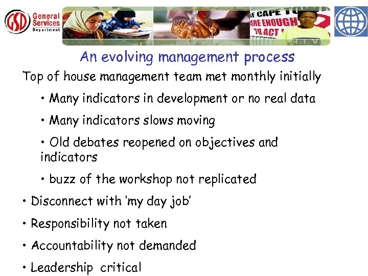 An evolving management process Top of house management team met monthly initially • Many