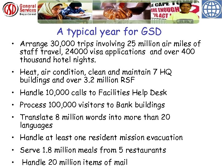 A typical year for GSD • Arrange 30, 000 trips involving 25 million air