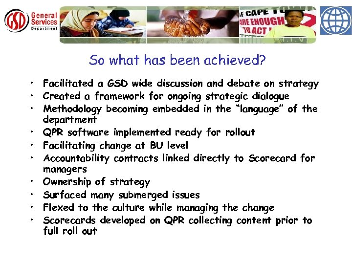 So what has been achieved? • Facilitated a GSD wide discussion and debate on