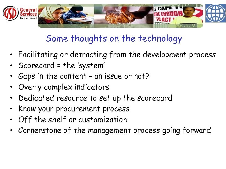 Some thoughts on the technology • • Facilitating or detracting from the development process