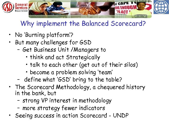 Why implement the Balanced Scorecard? • No 'Burning platform'? • But many challenges for